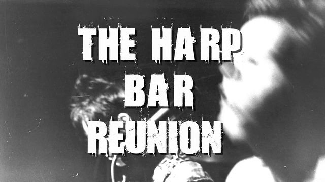 The Harp Bar Reunion
